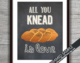 All You Knead is Love (Bread) - Art Print (Funny Kitchen Song Series) (Featuring on Vintage Chalkboard) Kitchen Art Prints