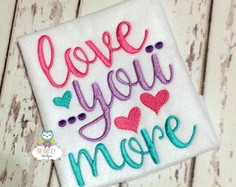 Love you more shirt or bodysuit, Love valentine Shirt, Love shirt, Valentine's, Valentine Shirt, Love you more, Baby Shower Gift, New Baby
