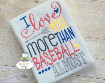 I love you more than Baseball Almost Shirt, Baseball Season, Softball Season, Girl Baseball Shirt, I Love Baseball, Softball Player Gift