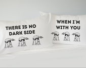 Star Wars Inspired Pillowcase Set, There Is No Dark Side, When I'm With You, Couples Pillowcases