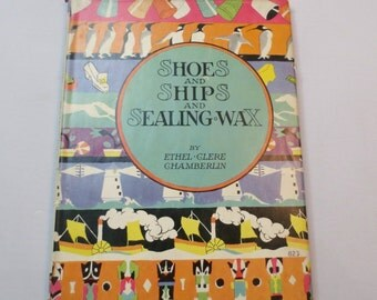 "1928 ""Shoes and Ships and Sealing Wax"" by Ethel Clere Chamberlin, Illustrated Children's Book"
