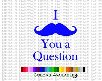 I Mustache You a Question Decal