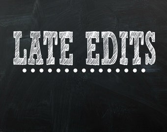 Late Edits - Purchase when you need a file edited after it has already been completed