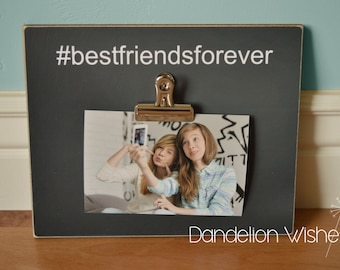 Best Friends Forever; #bestfriendsforever; Hashtag Photo Clip Frame; 8x10