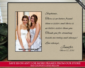 Sisters wedding gift, Maid of Honor gift, Matron of Honor gift, Bridesmaid gift, Personalized Picture Frame (SF2)