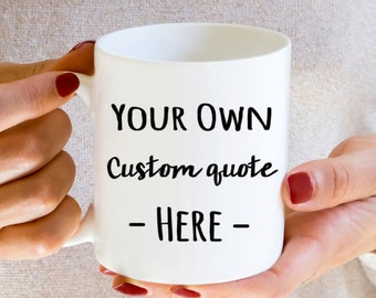 Design your own mug,  personalized, dishwasher safe