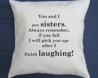 Sister pillow cover, Funny quote throw pillow cover, birthday gift, girlfriend gift,  pillow cover, christmas gift for your sister