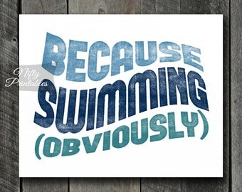 Swimming Print - INSTANT DOWNLOAD Swimming Art - Printable Swimming Poster - 8x10 Swim Wall Art - Funny Swimmer Gifts - Sports Decor SART