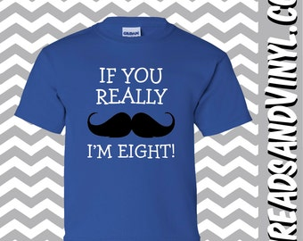 If You Really Mustache I'm EIGHT Great 8th Birthday T-Shirt