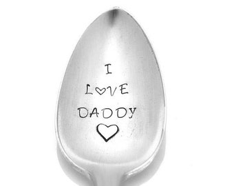 I Love Daddy Stamped Spoon, Gift For Dad,  Hand Stamped Vintage Silverware,  Gifts Under 15 Silver Plate Funny Personalized Spoon