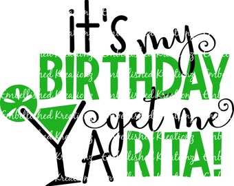 Birthday/'It's My Birthday Get Me A 'Rita!' with Margarita/Glass/Vinyl Decal/Birthday Decal/Surprise Party