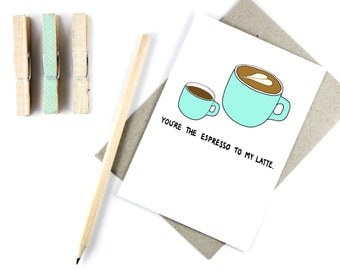 Coffee Lovers Card - You're The Espresso To My Latte - Romantic Card - Friendship Card