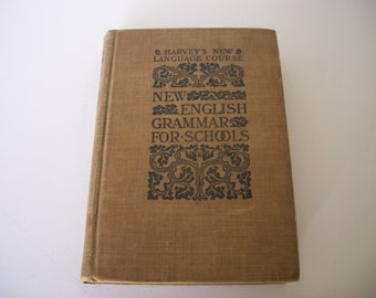 Harvey's New Language Course New English Grammar for Schools by Thomas W. Harvey A.M. - 1900 Textbook