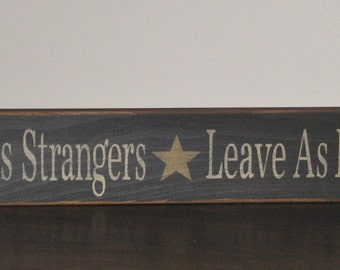 Enter As Strangers Leave As Friends ~ Welcome, Greetings, Primitive, Rustic, Country, Home Decor, Wood Sign With Star In Black..