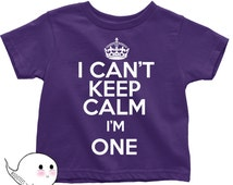First Birthday Shirt I Can't Keep Calm I'm One T-Shirt T Tee Toddler Youth Funny Humor  Gift Present 1 Year Old 1st Happy Birthday Party