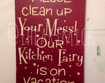 Kitchen Fairy Is On Vacation Wood Sign 5.5 x 7""
