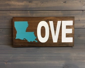 Louisiana LOVE Wood Sign, Custom Lousiana State Sign, Stained and Hand Painted, Louisiana decor, Louisiana signs