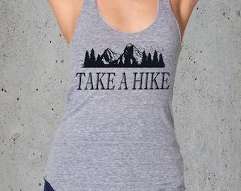 Gift Womens TAKE A HIKE-Hiking Shirt,Womens Graphic Tees,Camping Shirt,Mountain Shirt,Top Seller,Women For Her,Girlfriend Gift,Workout Tank