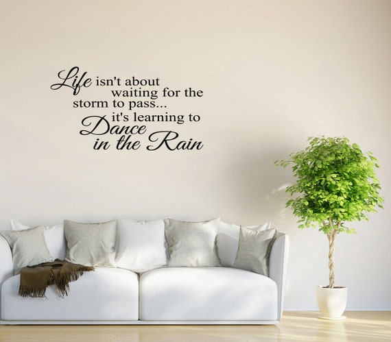 Wall Decal Quote Life Isn't About Waiting For The Storm To