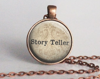 Story Teller - Quote Necklace - Storyteller - Author - Reader - Writer - Librarian Gift - Copper Necklace (B4134)