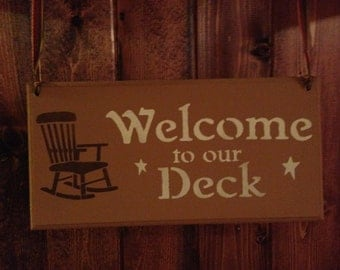 Welcome to Our Deck, Wooden Sign,New Deck,Welcome Sign, Rocking Chair Welcome,Country Welcome Sign