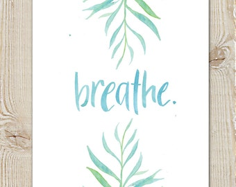 Breathe Natural Leaf Watercolour Instant Download Printable Print
