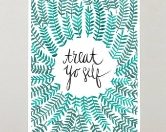 "Treat Yo Self – Signed Watercolor / Acrylic Painting Art Print by CatCoq. Quote + Artwork Printed on 8.5""x11"" paper and fits 8""x10"" frame."