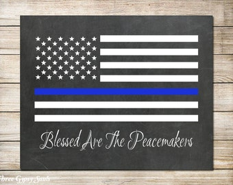 PRINTABLE Art Police Officer Gift Police Officer Thin Blue Line Law Enforcement Officer Gift Blessed Are The Peacemakers Police Gift