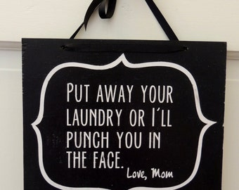 Put Away Your Laundry, Punch in the Face, Humor, Funny Gift hand painted sign