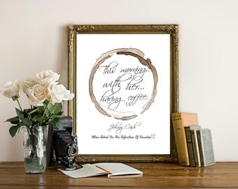 """Printable """"This morning, with her, having coffee"""" Quote by Johnny Cash, Coffee Art Printable, Instant Download!"""