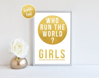 Beyonce Who Run The World? Girls Gold Foil Print