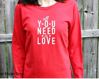 All You Need is Love Shirt, Women's Long Sleeve Shirt, Valentine Shirt, Valentine's Day Shirt, Love Shirt