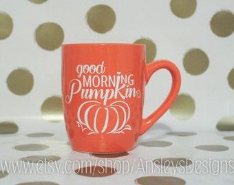 Good Morning PUMPKIN Fall Mug!