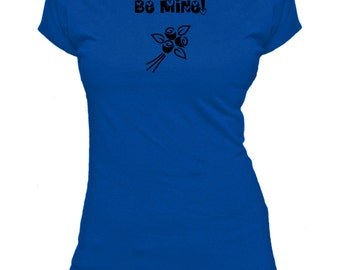 Be mine. Valentines . Ladies fitted t-shirt.