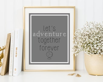 Lets adventure together forever Print, adventure wall art, adventure print, adventure quote, cute print, couple print, travel print