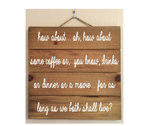 How About Some Coffee Custom Wood Sign (You've Got Mail quote)
