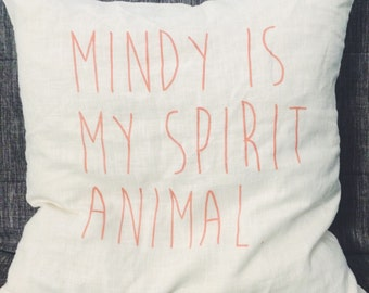 mindy is my spirit animal - mindy kaling pillow - includes down insert