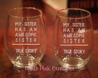 Sister Wine Glass, Sibling Wine Glass, Sister Gift, Engraved Sister Wine Glass, Sister Gift, Gift for Sister, Personalized Sister Gift