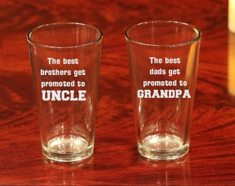 Best Dads get Promoted to Grandpa, New Grandpa Beer Glass,  Best Brothers Uncle Glass, Announce Pregnancy Gift, Uncle Gift, Grandpa Gift