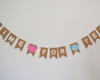 Tea Party Decoration, Time For Tea, Alice in Wonderland Bunting, Baby Shower, Hen Party Decoration, Afternoon Tea