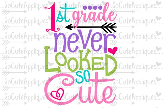 Svg Dxf Eps Cut File 1st Grade Never Looked So Cute