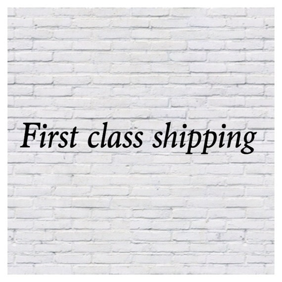 First class shipping