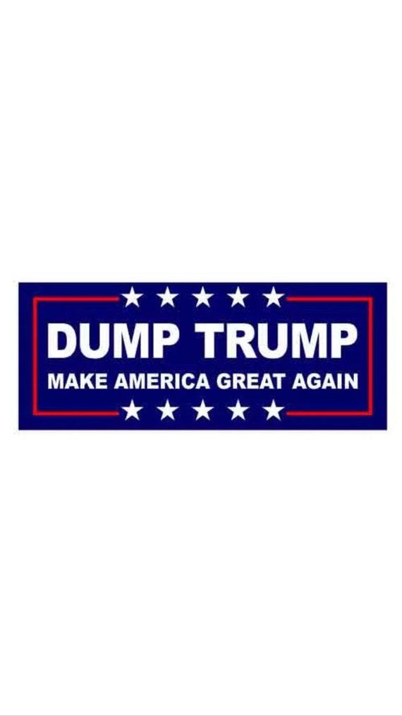 Anti Trump Bumper Sticker Dump Trump Make America Great Decal