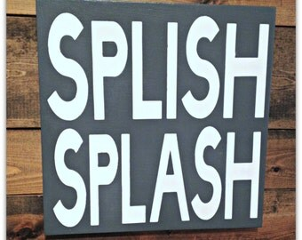 Bathroom Art, Wood Sign - Splish Splash