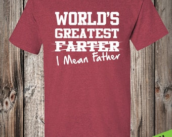 Worlds Greatest Farter - I Mean Father T Shirt  - Fathers Day Gift - Swag Art Designs