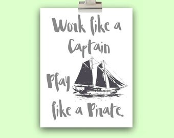 Coworker Gift Idea, Work Like A Captain Play Like a Pirate, Nautical Wall Decor, 8x10 Print, Gift for Boss