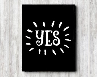 Instant Download - Yes Printable Art Poster - Yes Word Art Print - Black & White - Dorm Room Decor - Teen Girl /Boy Room Art