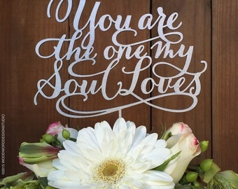 You are the one my soul loves - Wedding Cake Topper