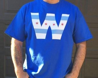 Chicago Cubs W Shirt, Cubs Win Shirt, Fly the W Shirt, Chicago Cubs T-Shirt, Cubs Tee, Chicago Cubs, W Cubs T-Shirt, W Shirt
