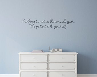 Nature & Patience Wall Decal / Bedroom Decor / Wall Quote Sticker